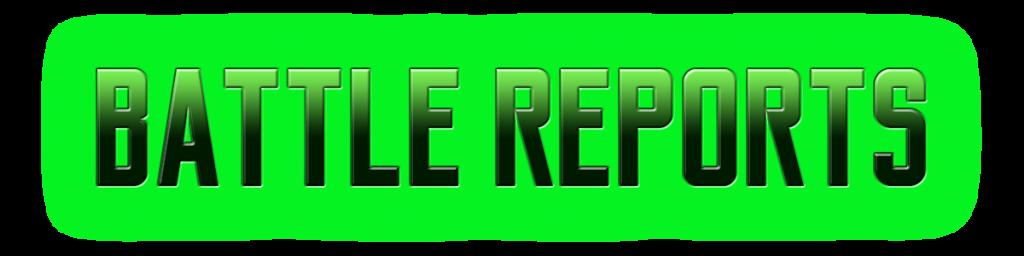 BATTLE REPORTS